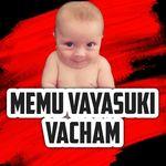 Memu Vayasuku Vacham (MVV)