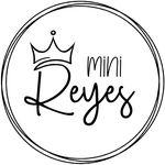 "Bienvenidos a ""Mini Reyes"" 👑"