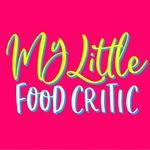 MY LITTLE FOOD CRITIC ™