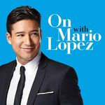 ON With Mario Lopez