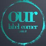 Our Label Corner 💝
