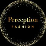 Perception Fashion®️