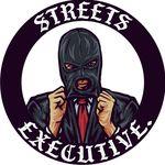 Streets Executive.™️