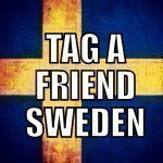 Tag A Friend Sweden ©
