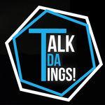 Talk Da Tings