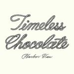 TIMELESS CHOCOLATE HARBOR VIEW