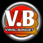 VIRAL BANGET   ENTERTAINMENT