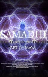 Samadhi Part 1: Maya, the Illusion of the Self
