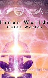 Inner Worlds, Outer Worlds - Part 3 - The Serpant and the Lotus