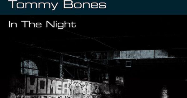 Tommy Bones 'In The Night' ile ilgili görsel sonucu