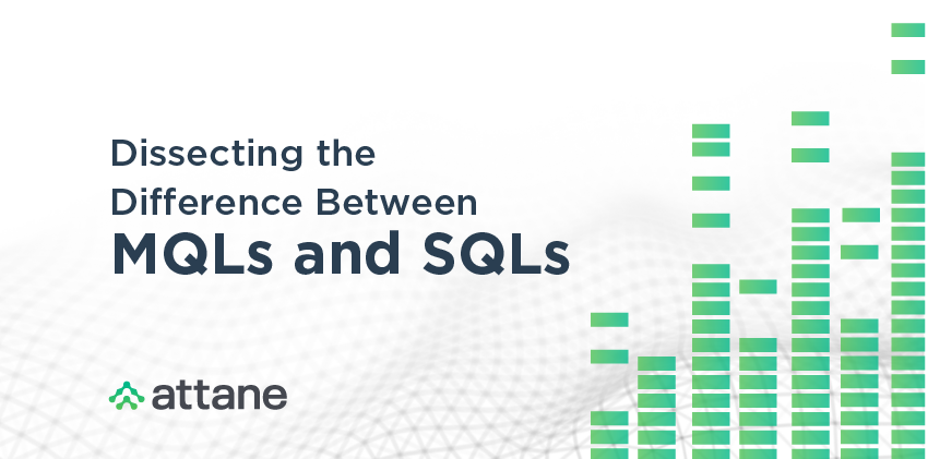 Dissecting the Difference Between MQLs and SQLs.
