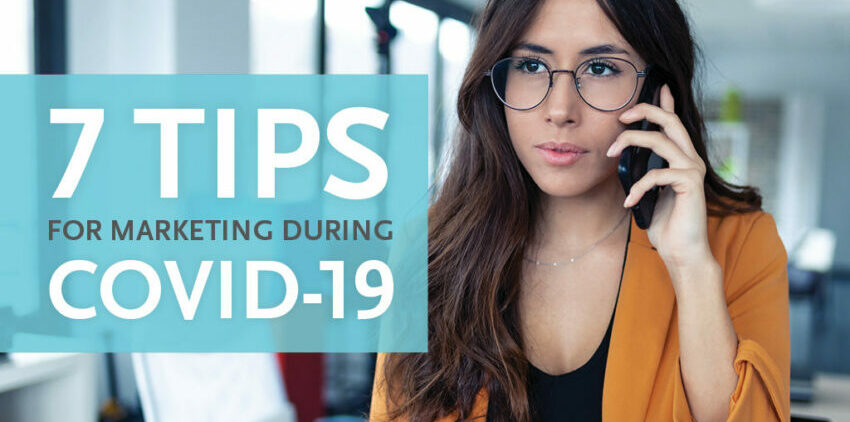 7 Tips for Marketing During COVID-19