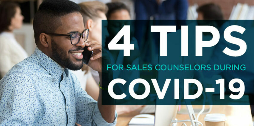 4 Tips for Sales Counselors During COVID-19