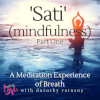 'Sati' (Mindfulness) Part One: a Meditation Experience of Breath