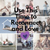 An Important Message to All Families During Covid-19: Use This Time to Reconnect and Love