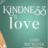 Kindness As Love + a Tribute to George Floyd