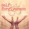 Self-Forgiveness: a Prose Meditation for Healing and Self-Love