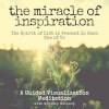 The Miracle of Inspiration + Guided Meditation