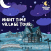 Night Time Village Tour