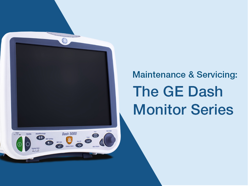 Maintenance & Service: The GE Dash Monitor Series