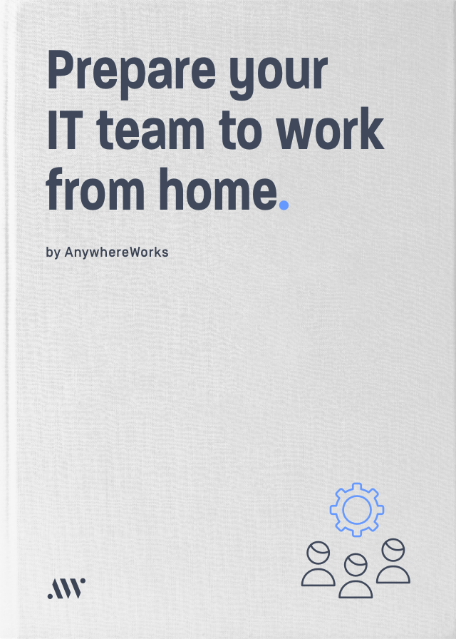 How to prepare your IT team to work from home