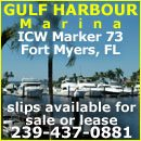 Gulf Harbour Marina ICW Marker 73, 4.5 miles from Gulf of Mexico 14490 Vista River Dr.,Fort Myers, FL 33908239-437-0881gulfharbourmarina@comcast.net