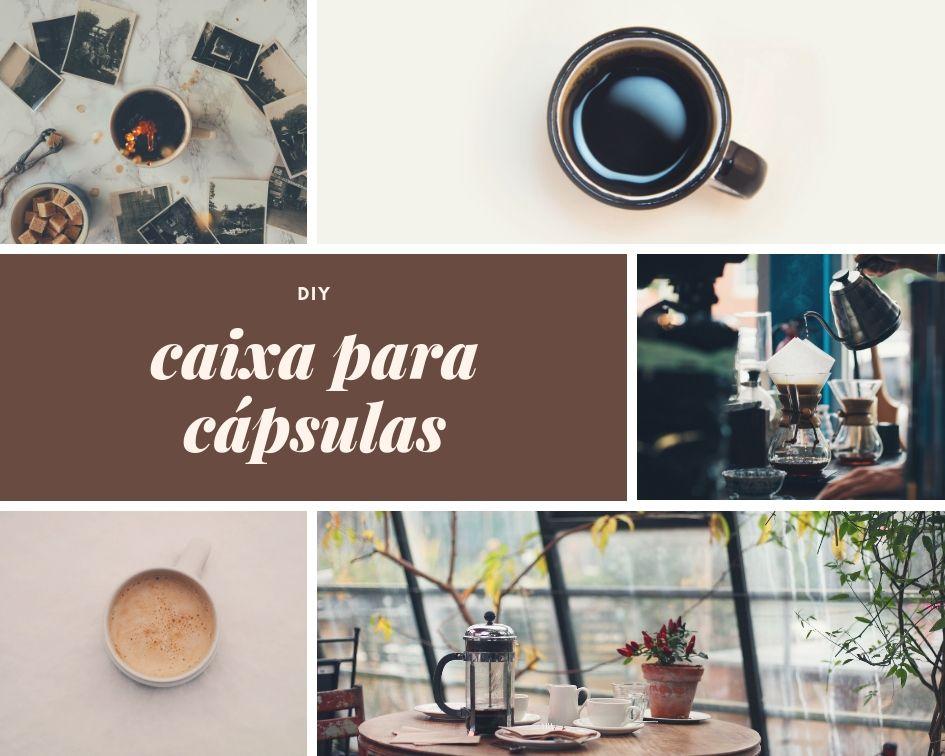 DIY - Caixa porta cápsulas para café