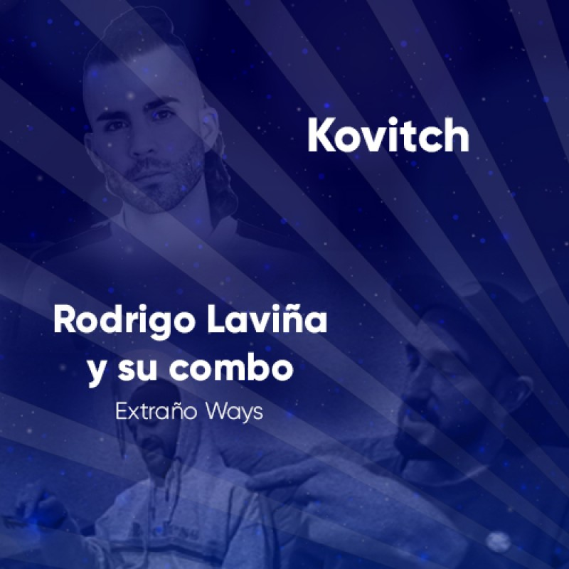 image: Kovitch + Rodrigo Laviña y su Combo (Extraño Weys)