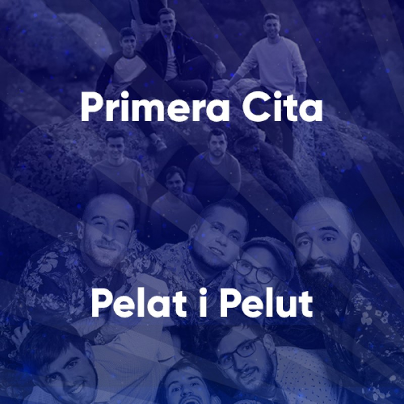 image: Primera Cita + Pelat i Pelut