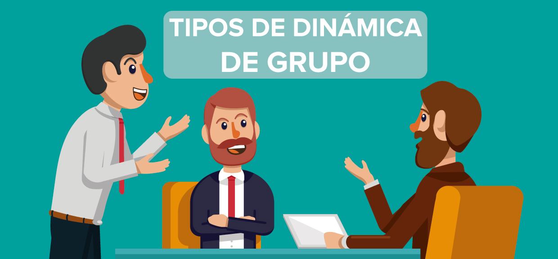 Tipos De Dinámicas De Grupo