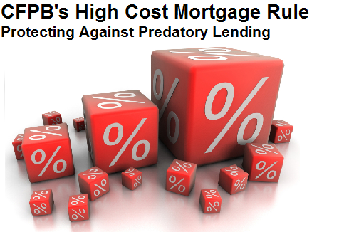 CFPB's High Cost Mortgage Rule: Protecting Against Predatory Lending