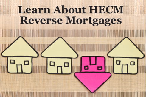 Learn About HECM Reverse Mortgage