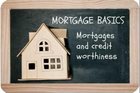 Mortgage Basics: Learn about Mortgages and Creditworthiness
