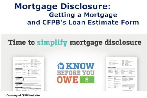 Mortgage Disclosure: Getting a Loan and CFPB\'s Loan Estimate Form