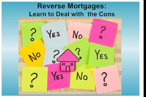 Reverse Mortgage: Learn How to Deal with the Cons