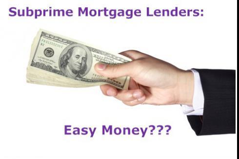 Subprime Mortgage Lenders: Easy Money?
