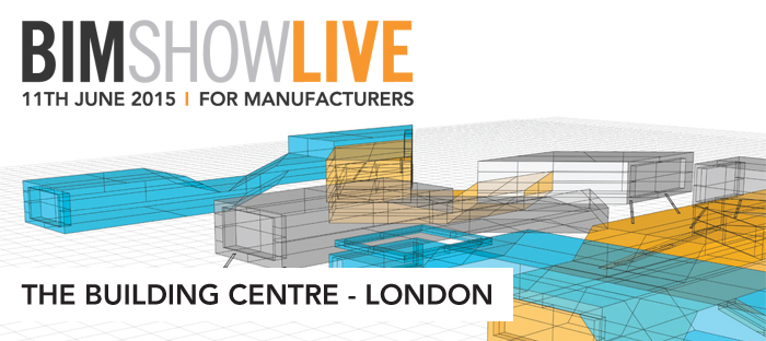 Announcing BIM Show Live for Manufacturers - 11th June 2015