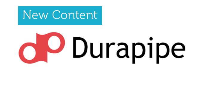 New Content now live for Durapipe