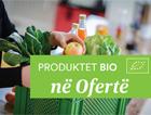 Produktet Bio ne oferte
