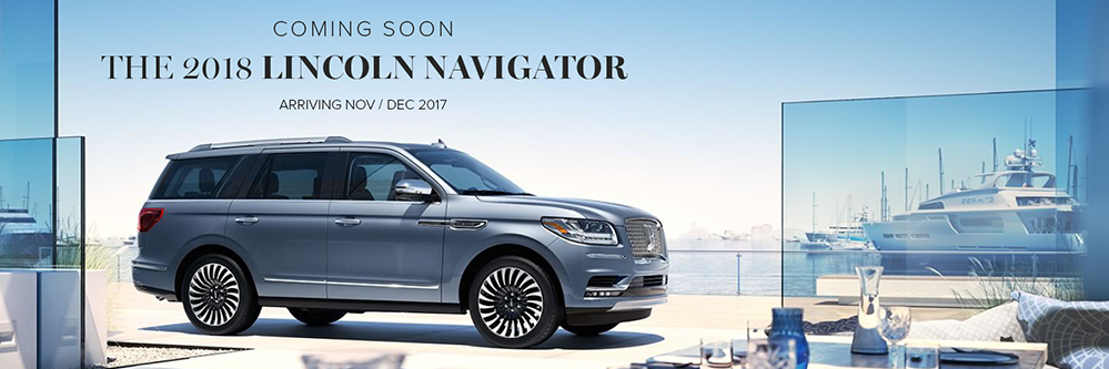 The 2018 Lincoln Navigator will Arrive at Coccia Lincoln in late 2017