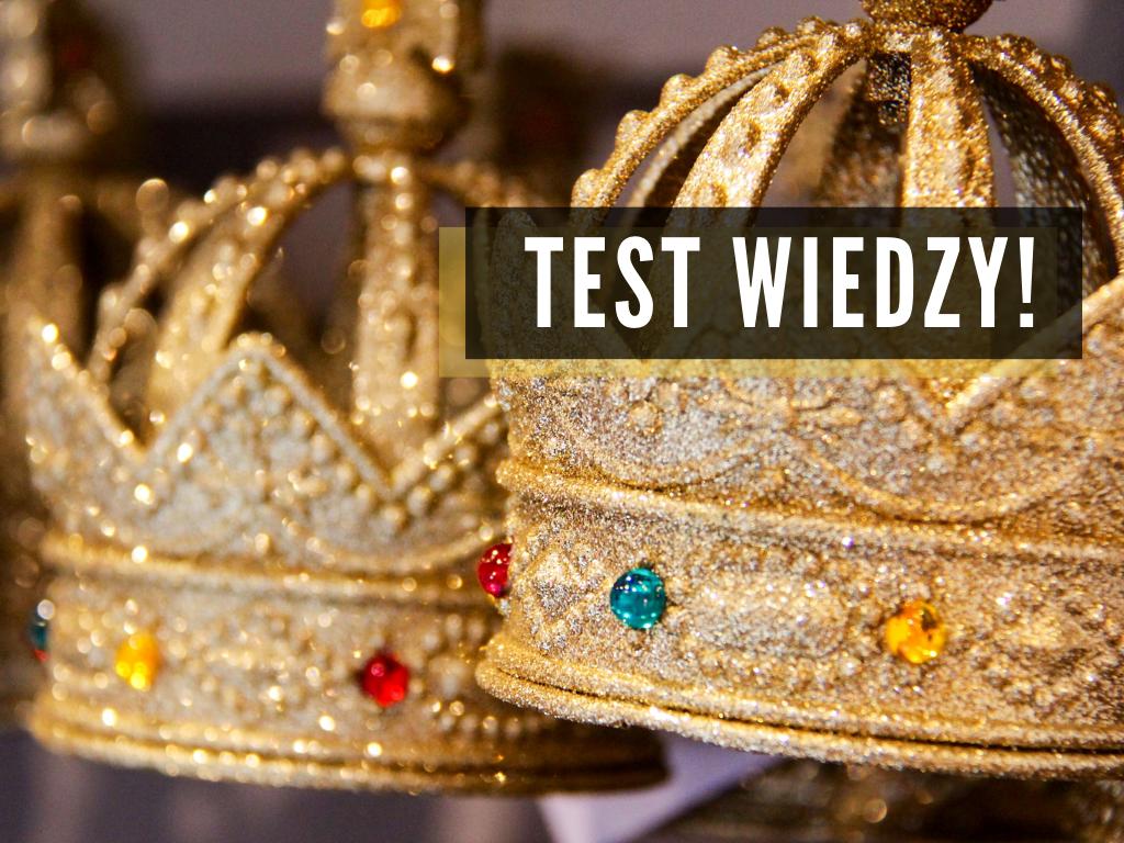 Dodatek: Królowie wszystko co musisz wiedzieć