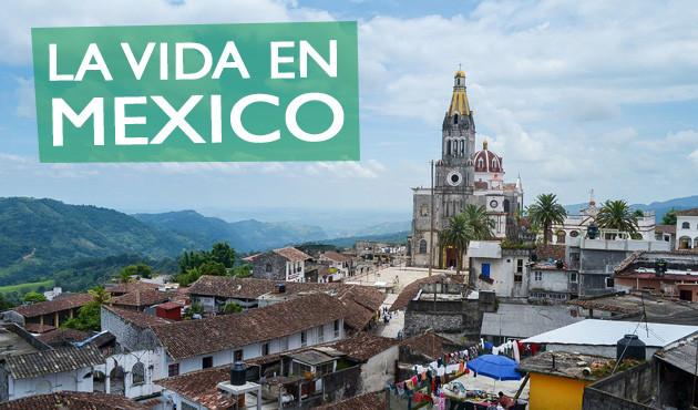 La Vida en Mexico