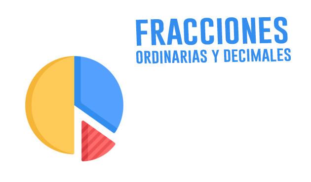 Fracciones ordinarias y decimales