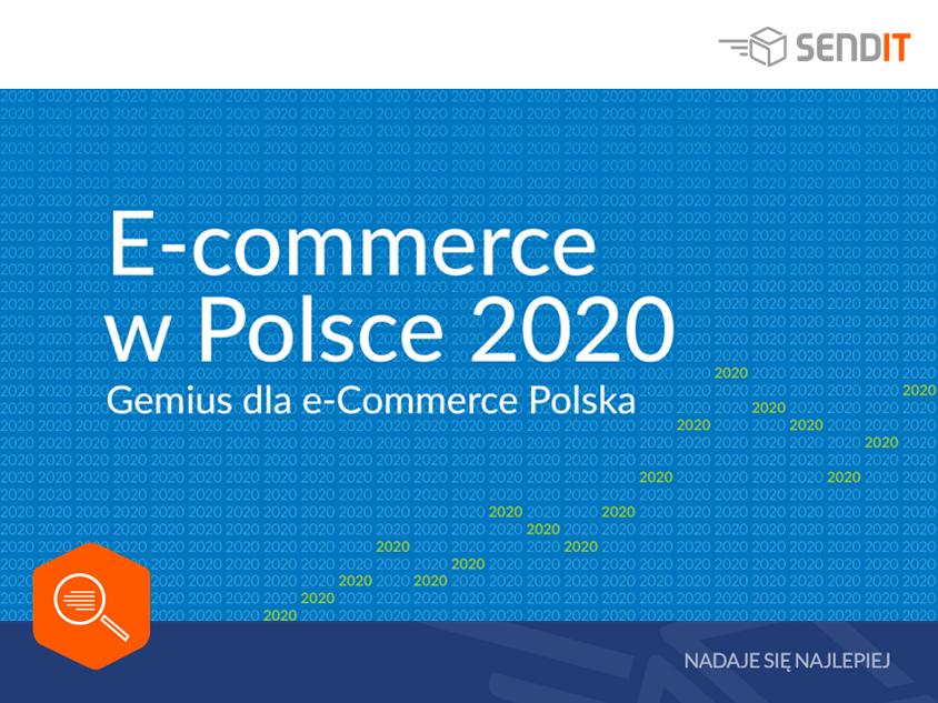 """Raport """"E-commerce w Polsce 2020"""" jest już dostępny. Oto najciekawsze spostrzeżenia"""