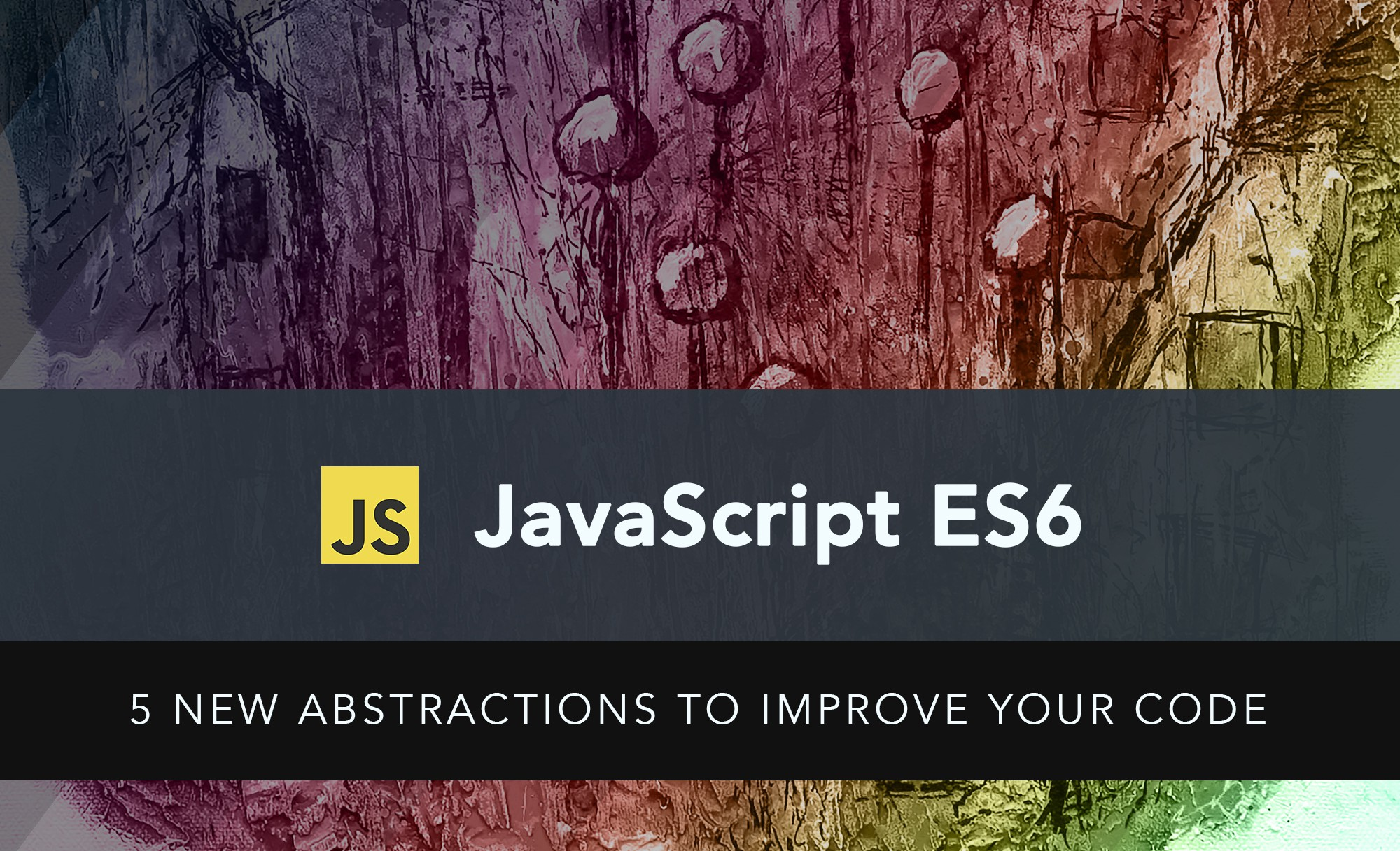 JavaScript ES6: 5 new abstractions to improve your code - LogRocket Blog