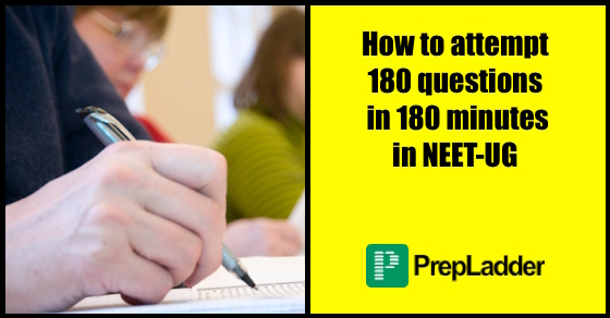 How to Attempt 180 Questions in 180 Minutes in NEET–UG