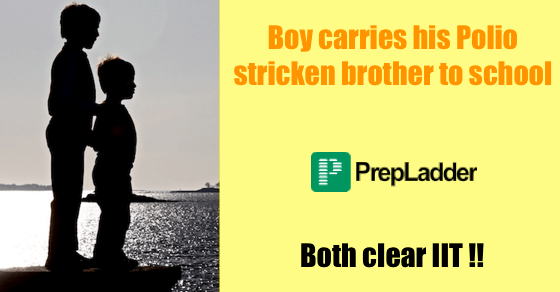 Younger Brother carries Polio-Stricken Elder Brother on Shoulders | Both Crack IIT!