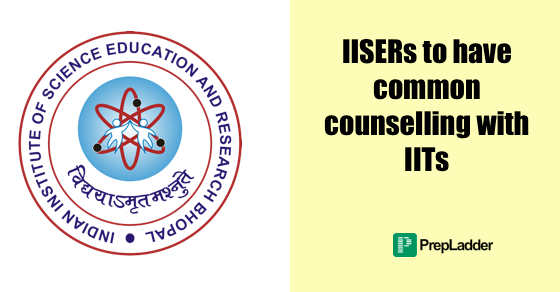 HRD Ministry gives nod to conduct common counselling for IISERs with IITs