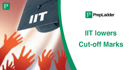IITs lower cut-off marks to make room for more students