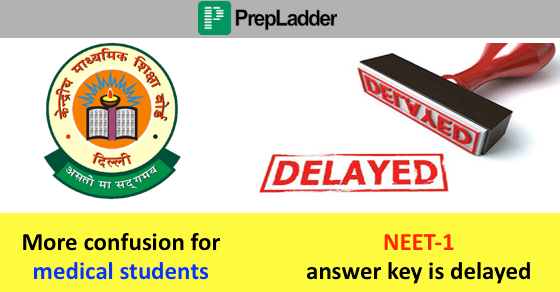 CBSE Delays Releasing NEET-1 Answer Key | Students left Confused